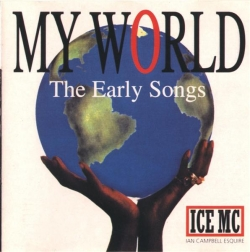 Ice MC - My World (The Early Songs)