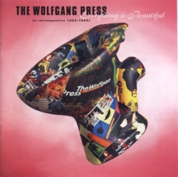 The Wolfgang Press - Everything Is Beautiful (A Retrospective 1983-1995)