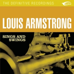 Louis Armstrong - Sings & Swings