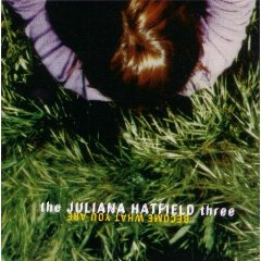 Juliana Hatfield - Become What You Are