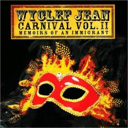 Wyclef Jean - Carnival Vol. II... Memoirs Of An Immigrant
