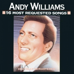 Andy Williams - 16 Most Requested Songs