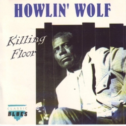 Howlin' Wolf - Killing Floor