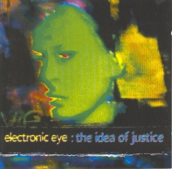 Electronic Eye - The Idea Of Justice