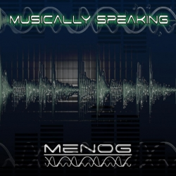 Menog - Musically Speaking