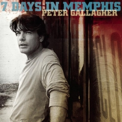 Peter Gallagher - 7 Days In Memphis