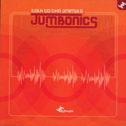 Jumbonics - Talk To The Animals