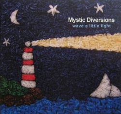 Mystic Diversions - Wave A Little Light
