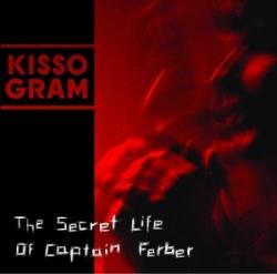 Kissogram - The Secret Life Of Captain Ferber
