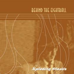 Xploding Plastix - Behind The Eightball
