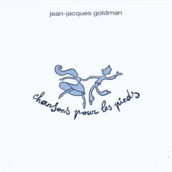 Jean-Jacques Goldman - Chansons Pour Les Pieds