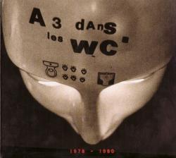 A 3 Dans Les WC - 1978-1980