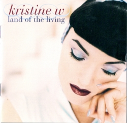 Kristine W - Land Of The Living