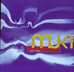 Muki - Cabin Fever