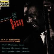 Ray Brown Trio - Don't Get Sassy