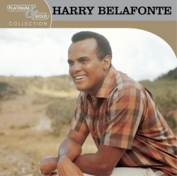 Harry Belafonte - Platinum & Gold Collection