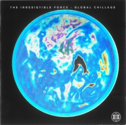 The Irresistible Force - Global Chillage