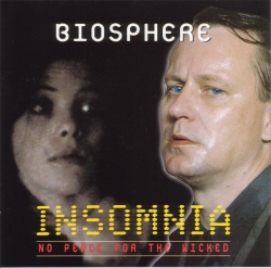 Biosphere - Insomnia: No Peace For The Wicked