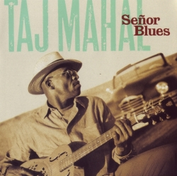 Taj Mahal - Señor Blues