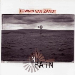 Townes Van Zandt - In Pain