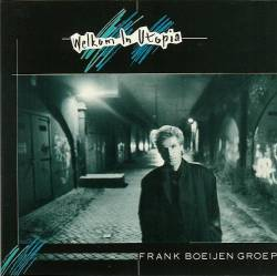 Frank Boeijen Groep - Welkom In Utopia