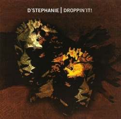 D'stephanie - Droppin'It!