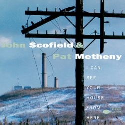 Pat Metheny - I Can See Your House From Here