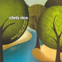 Chris Rice - Peace Like A River: The Hymns Project