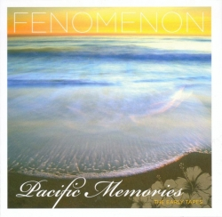 Fenomenon - Pacific Memories: The Early Tapes