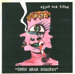 Alien Sex Fiend - Open Head Surgery