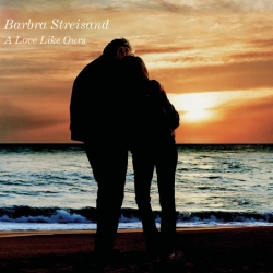 Barbara Streisand - A Love Like Ours
