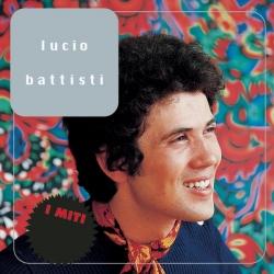 Lucio Battisti - Lucio Battisti - I Miti