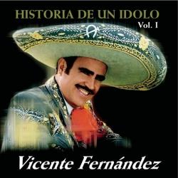 Vicente Fernandez - La Historia De Un Ídolo