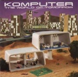 Komputer - The World Of Tomorrow