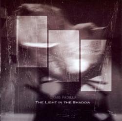 Craig Padilla - The Light In The Shadow