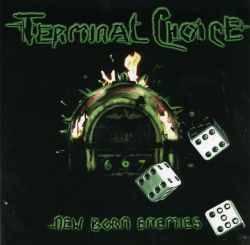 Terminal Choice - New Born Enemies