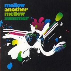 Mellow - Another Mellow Summer