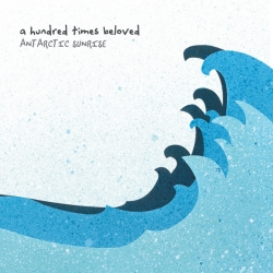 A Hundred Times Beloved - Antarctic Sunrise