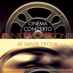 Ennio Morricone - Cinema Concert: Ennio Morricone at Santa Cecilia