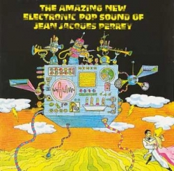 Jean-Jacques Perrey - The Amazing New Electronic Sound Of Jean Jacques Perrey