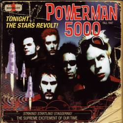 Powerman 5000 - Tonight The Stars Revolt!