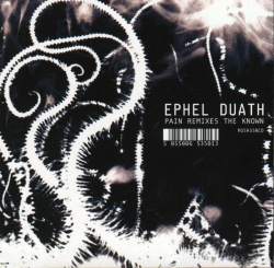 Ephel Dyath - Pain Remixes The Known