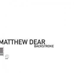 Matthew Dear - Backstroke
