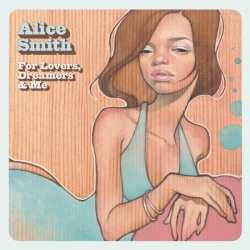 Alice Smith - For Lovers, Dreamers & Me