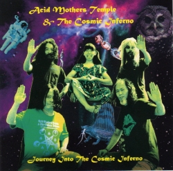 Acid Mothers Temple & The Cosmic Inferno - Journey Into The Cosmic Inferno