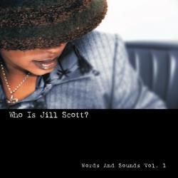 Jill Scott - Who Is Jill Scott? - Words & Sounds Vol. 1