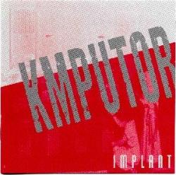 Implant - Kmputor