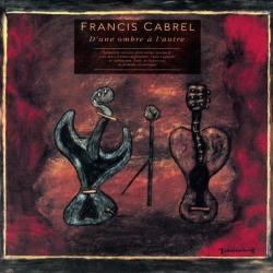 Francis Cabrel - D'Une Ombre A L'Autre
