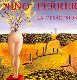 Nino Ferrer - La Désabusion