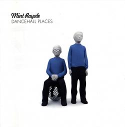 Mint Royale - Dancehall Places